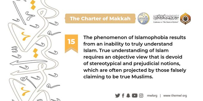 The Charterof Makkah indicates that Islamophobia results from an inability to truly understand Islam