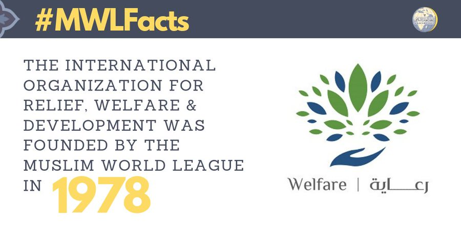 MWL founded the International Organization for Relief, Welfare & Development in 1978