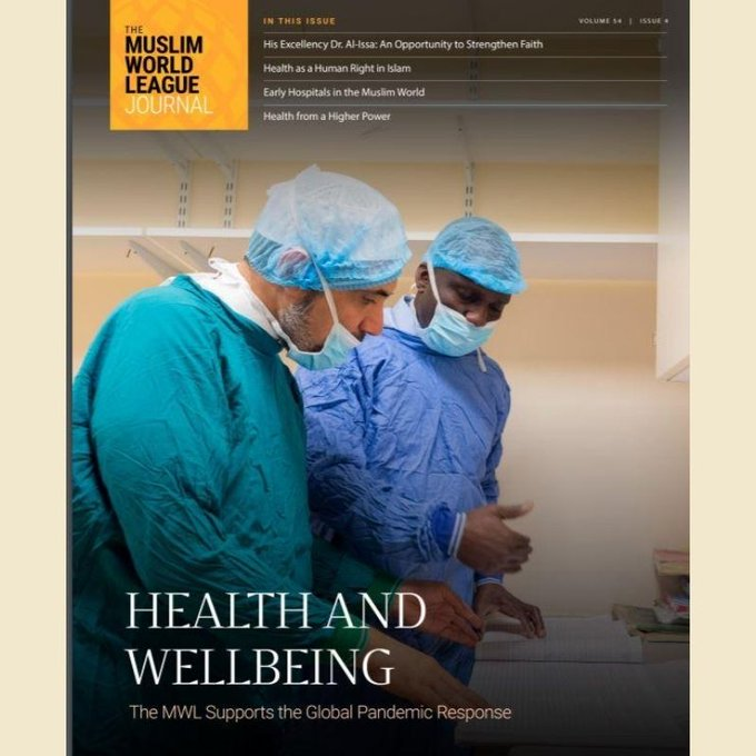 The latest edition of the MWL Journal covers the Muslim World League's response to the global COVID19 pandemic & explores health from an Islamic perspective