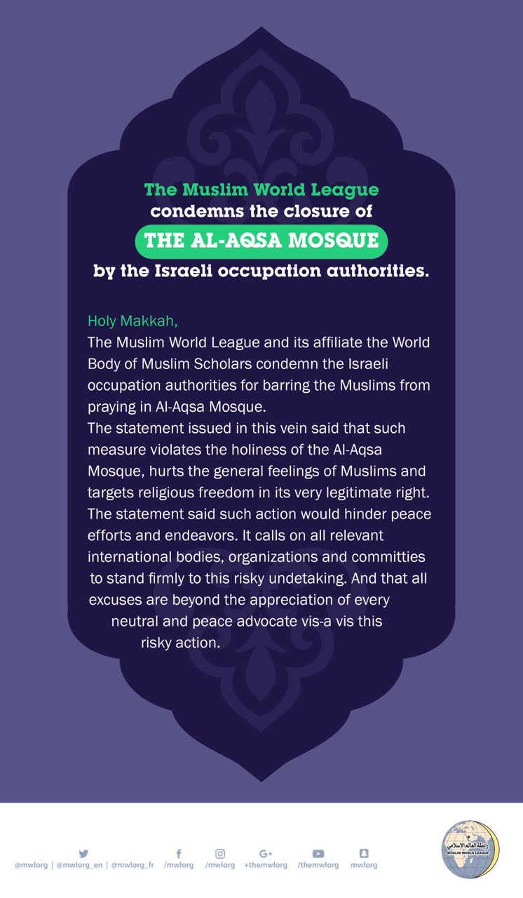 The Muslim World League condemns the closure of the Al-Aqsa Mosque by the Israeli occupation authorities
